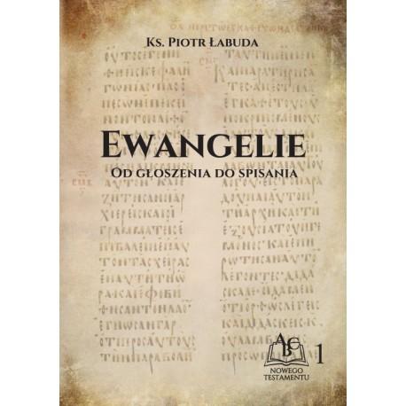 Ewangelie. Od głoszenia do spisania