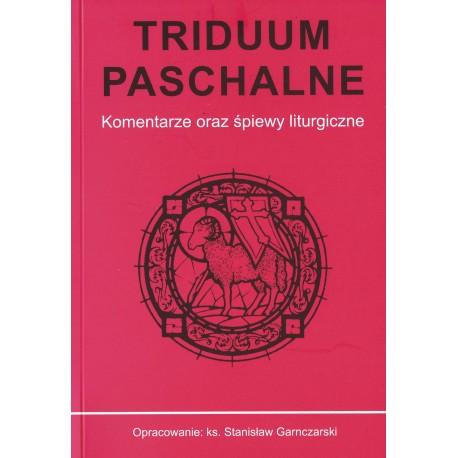 TRIDUUM PASCHALNE Komentarze oraz śpiewy liturgiczne