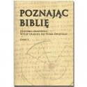POZNAJĄC BIBLIĘ. Część I. Historia zbawienia. Wstęp ogólny do Pisma Świętego