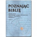 POZNAJĄC BIBLIĘ. Część II. Wokół Biblii. Pięcioksiąg i księgi historyczne. Ewangelie