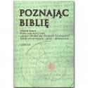 POZNAJĄC BIBLIĘ. Część III. Wokół Biblii. Pisma mądrościowe i księgi prorockie. Dzieje Apostolskie . Apokalipsa