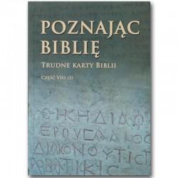 POZNAJĄC BIBLIĘ. Część VIII/3 Trudne karty Biblii.