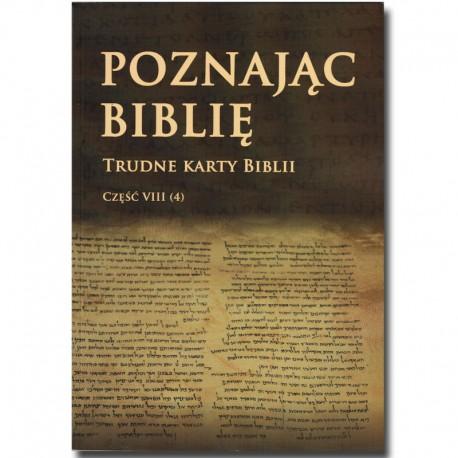 POZNAJĄC BIBLIĘ. Część VIII/4 Trudne karty Biblii.
