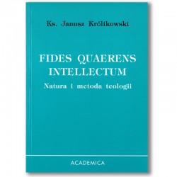 Fides quaerens intellectum. Natura i metoda teologii