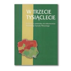 W trzecie tysiąclecie. Komentarz pastoralny do dokumentów II Polskiego Synodu Plenarnego