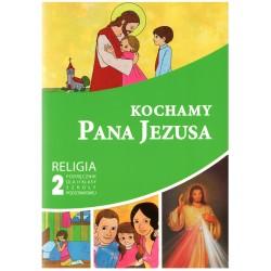 KOCHAMY PANA JEZUSA PODRĘCZNIK nr AZ-12-01/10-LU-3/13 DLA II KLASY SZKOŁY PODSTAWOWEJ