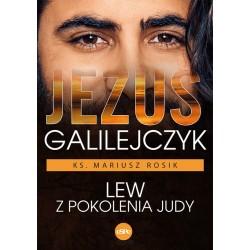 Jezus Galilejczyk. Lew z pokolenia Judy