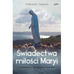 Świadectwa miłości Maryi. Przesłania z Trevignano Romano