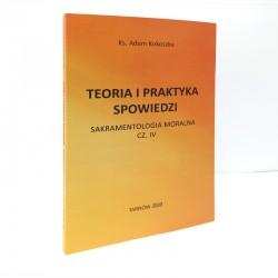 Teoria i praktyka spowiedzi. Sakramentologia moralna cz. IV