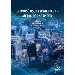 Godność osoby w mediach – media godne osoby
