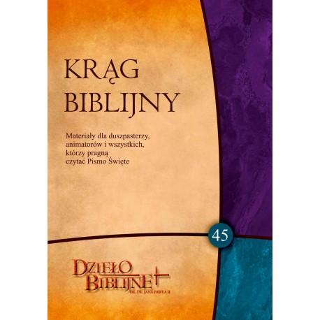 KRĄG BIBLIJNY. Zeszyt spotkań 45 (z płytą CD)