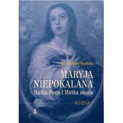 Maryja Niepokalana Matka Boga i Matka nasza
