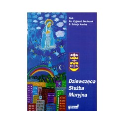 Dziewczęca Służba Maryjna. Koncepcja 7-letniej formacji w duchu maryjnym oraz konspekty spotkań na pierwszy rok pracy.
