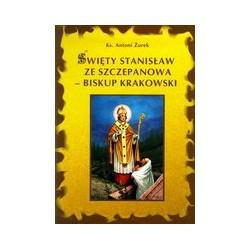 Święty Stanisław ze Szczepanowa - biskup krakowski