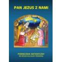 PAN JEZUS Z NAMI Podręcznik metodyczny do religii dla klasy pierwszej