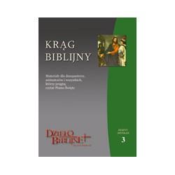 KRĄG BIBLIJNY Zeszyt spotkań 3. Materiały dla duszpasterzy, animatorów i wszystkich, którzy pragną czytać Pismo Święte