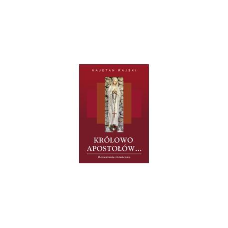 KRÓLOWO APOSTOŁÓW (format A6) Rozważania różańcowe
