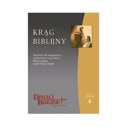 KRĄG BIBLIJNY Zeszyt spotkań 4. Materiały dla duszpasterzy, animatorów i wszystkich, którzy pragną czytać Pismo Święte.  ...