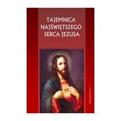TAJEMNICA NAJŚWIĘTSZEGO SERCA JEZUSA.