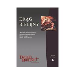KRĄG BIBLIJNY Zeszyt spotkań 6. Materiały dla duszpasterzy, animatorów i wszystkich, którzy pragną czytać Pismo Święte.  ...