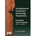 Duszpasterski komentarz do Nowego Testamentu. EWANGELIA WEDŁUG ŚWIĘTEGO ŁUKASZA (Łk 13,1-24,53)