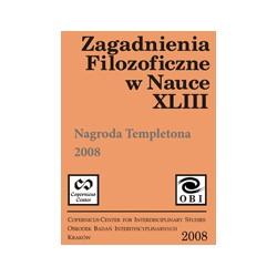 ZAGADNIENIA FILOZOFICZNE W NAUCE XLIII Nagroda Templetona 2008