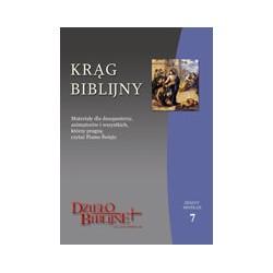 KRĄG BIBLIJNY Zeszyt spotkań 7. Materiały dla duszpasterzy, animatorów i wszystkich, którzy pragną czytać Pismo Święte.