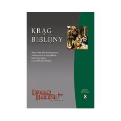 KRĄG BIBLIJNY Zeszyt spotkań 8. Materiały dla duszpasterzy, animatorów i wszystkich, którzy pragną czytać Pismo Święte.  ...