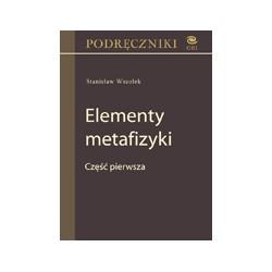 ELEMENTY METAFIZYKI Część pierwsza