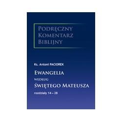 EWANGELIA WEDŁUG ŚWIĘTEGO MATEUSZA rozdziały 14-28