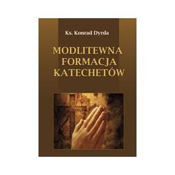 MODLITEWNA FORMACJA KATECHETÓW