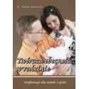 TWÓRCZA OBECNOŚĆ W RODZINIE Konferencje dla matek i ojców