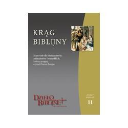 KRĄG BIBLIJNY Zeszyt spotkań 11. Materiały dla duszpasterzy, animatorów i wszystkich, którzy pragną czytać Pismo Święte. ...