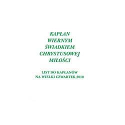 KAPŁAN WIERNYM ŚWIADKIEM CHRYSTUSOWEJ MIŁOŚCI List do kapłanów na Wielki Czwartek 2010