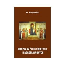 MARYJA W ŻYCIU ŚWIĘTYCH I BŁOGOSŁAWIONYCH Rozważania na nabożeństwa październikowe