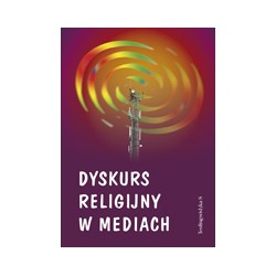DYSKURS RELIGIJNY W MEDIACH