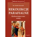 REKOLEKCJE PARAFIALNE Uzdrawiająca moc wiary Część 2