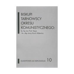 BISKUPI TARNOWSCY OKRESU KOMUNISTYCZNEGO: ks. bp Jan Piotr Stepa i ks. abp Jerzy Karol Ablewicz