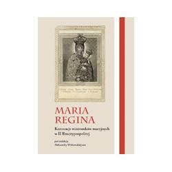 MARIA REGINA Koronacje wizerunków maryjnych w II Rzeczypospolitej