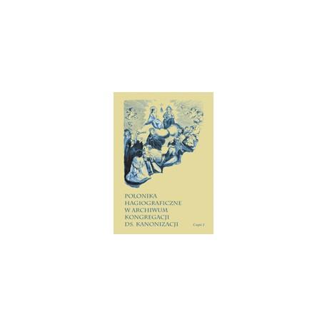 POLONIKA HAGIOGRAFICZNE W ARCHIWUM KONGREGACJI DS. KANONIZACJI Część 2: Czesław, Sadok i towarzysze, Wincenty Kadłubek