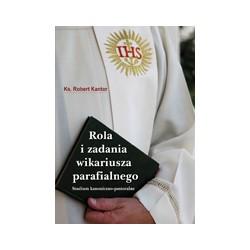 ROLA I ZADANIA WIKARIUSZA PARAFIALNEGO Studium kanoniczno-pastoralne