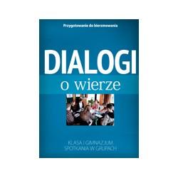 DIALOGI O WIERZE Spotkania w grupach Klasa I gimnazjum