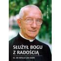 SŁUŻYŁ BOGU Z RADOŚCIĄ Ks. dr infułat Jan Rzepa