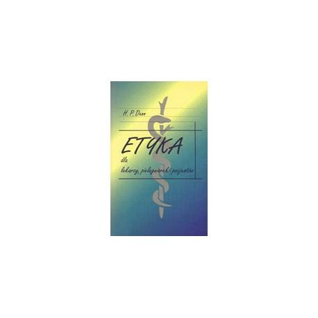 Etyka dla lekarzy, pielęgniarek i pacjentów