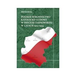 POLSKIE STRONNICTWO KATOLICKO-LUDOWE W DIECEZJI TARNOWSKIEJ W LATACH 1913-1934