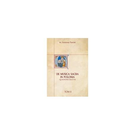 DE MUSICA SACRA IN POLONIA QUAESTIONES SELECTAE Tom II