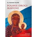 POLSKIE DROGI MARYJNE Rozważania na nabożeństwa majowe