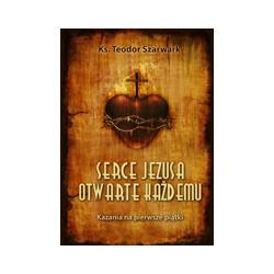 SERCE JEZUSA OTWARTE KAŻDEMU Kazania na pierwsze piątki