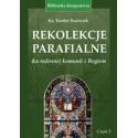 REKOLEKCJE PARAFIALNE, cz. 3 Ku radosnej komunii z Bogiem