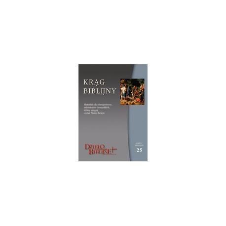 KRĄG BIBLIJNY Zeszyt spotkań 25. Wrzesień - grudzień 2014 Materiały dla duszpasterzy, animatorów i wszystkich, którzy pr ...